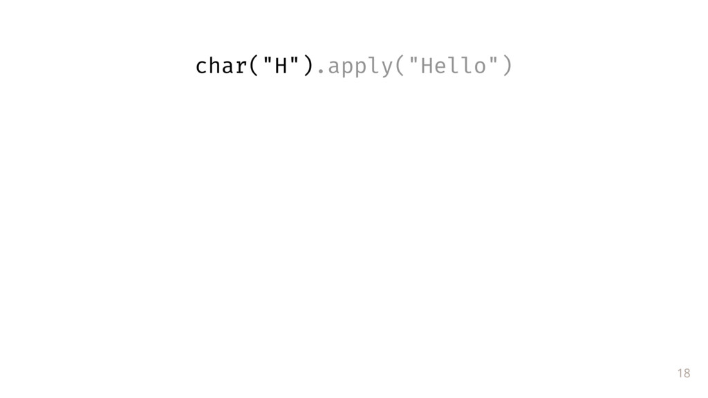 "18 char(""H"").apply(""Hello"")"