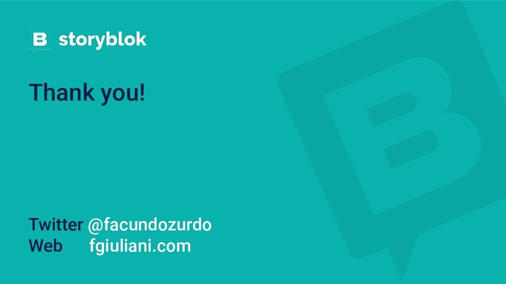 Thank you! Twitter @facundozurdo Web fgiuliani....