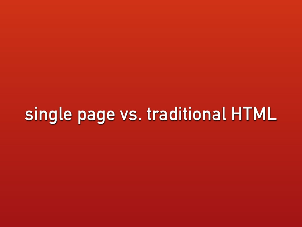 single page vs. traditional HTML