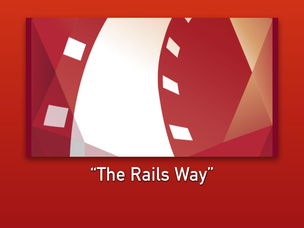 """The Rails Way"""