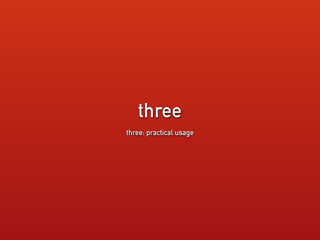 three three: practical usage