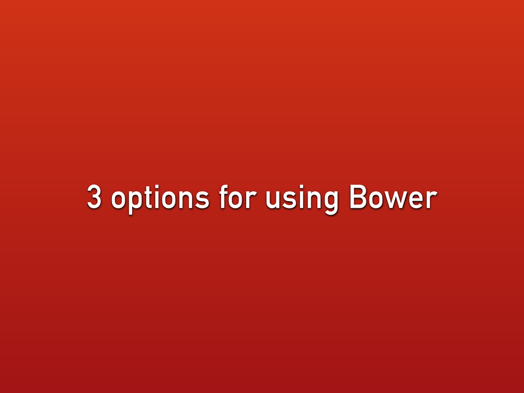 3 options for using Bower