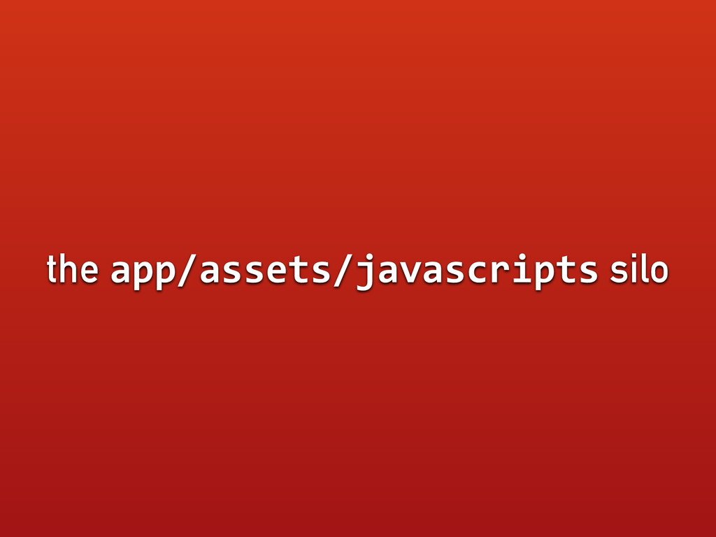 the app/assets/javascripts silo