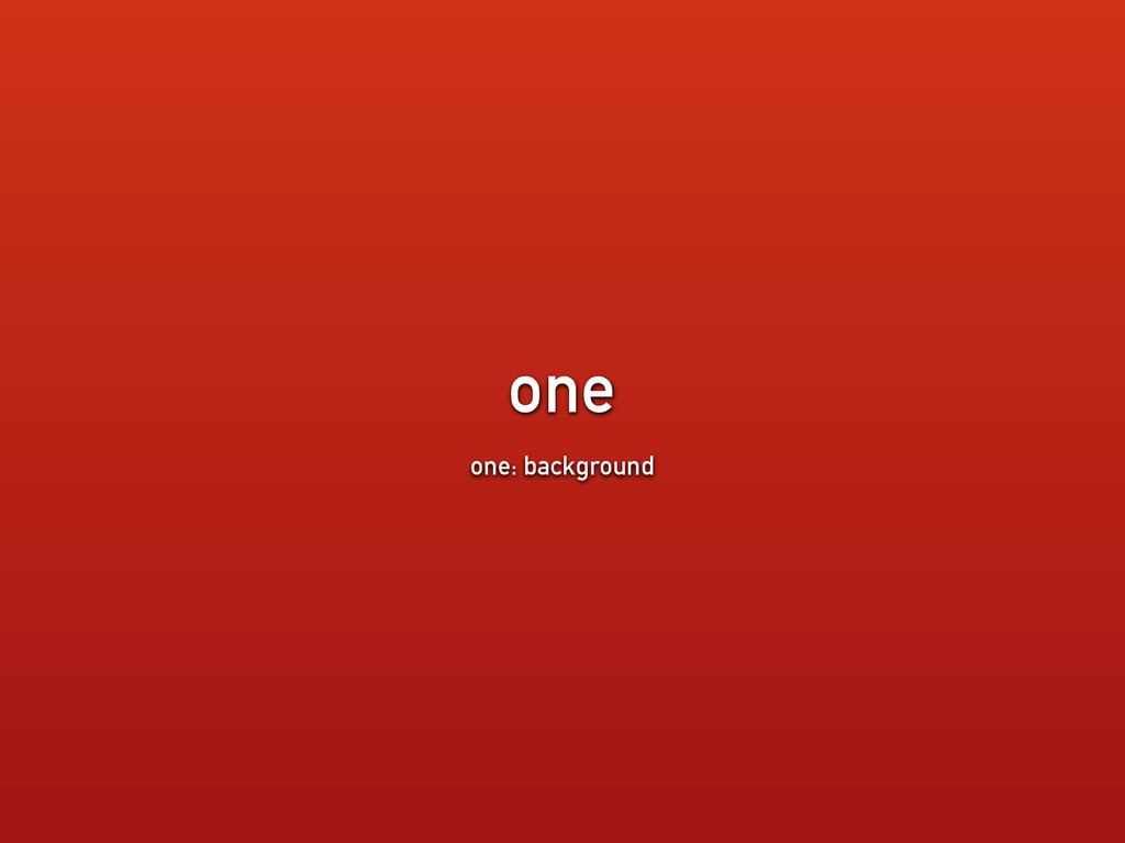 one one: background