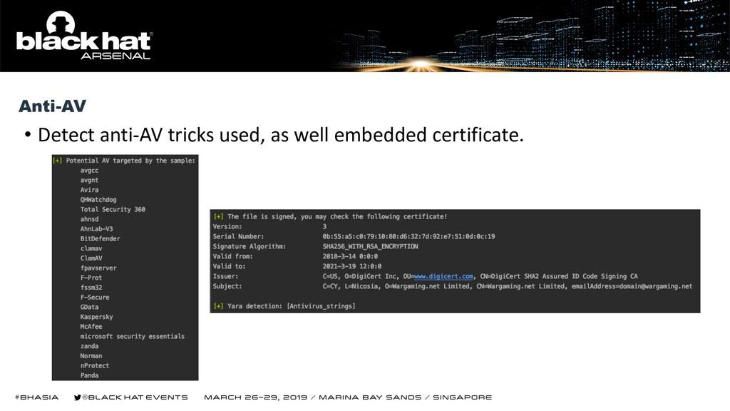 • Detect anti-AV tricks used, as well embedded ...