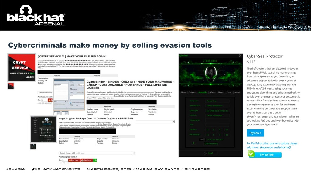 Cybercriminals make money by selling evasion to...