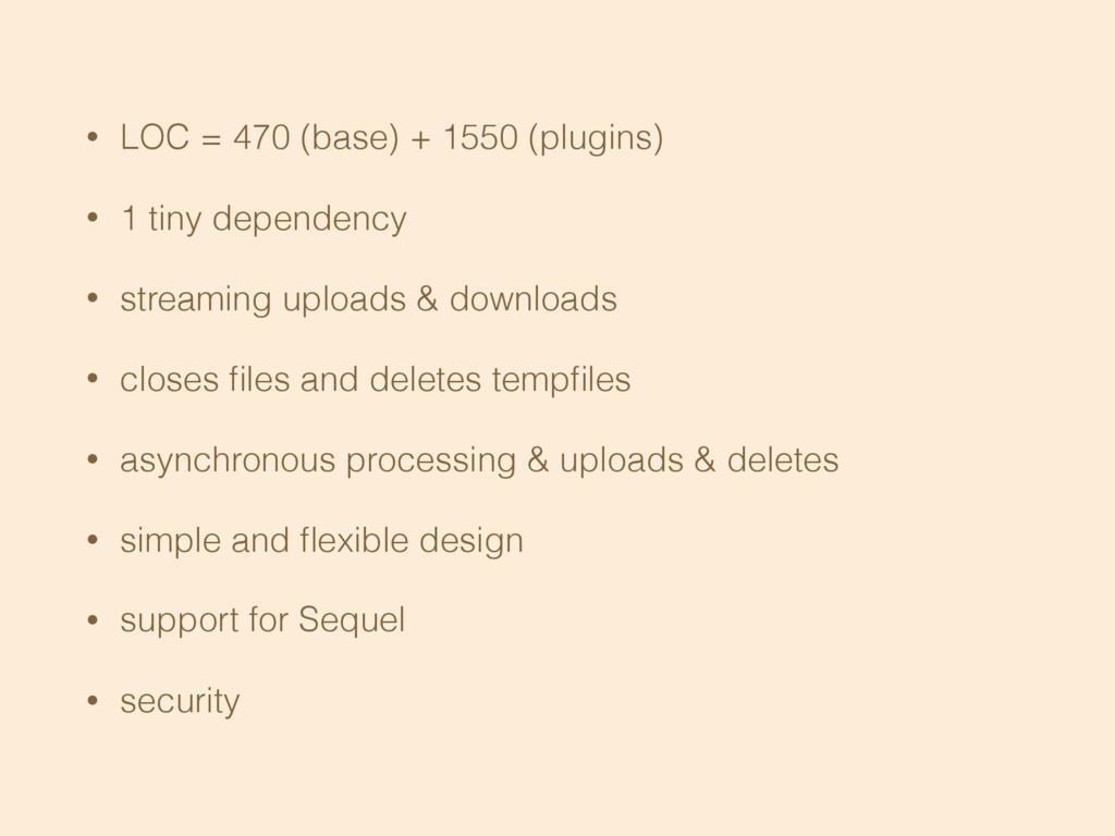 • LOC = 470 (base) + 1550 (plugins) • 1 tiny de...