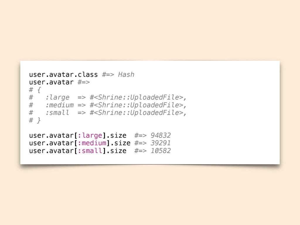 user.avatar.class #=> Hash user.avatar #=> # { ...