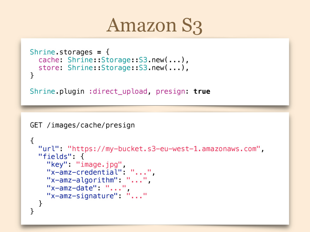 Shrine.storages = { cache: Shrine::Storage::S3....