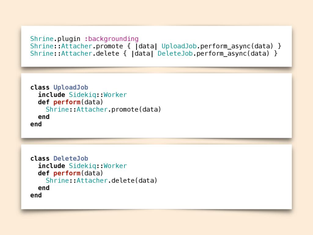 Shrine.plugin :backgrounding Shrine::Attacher.p...
