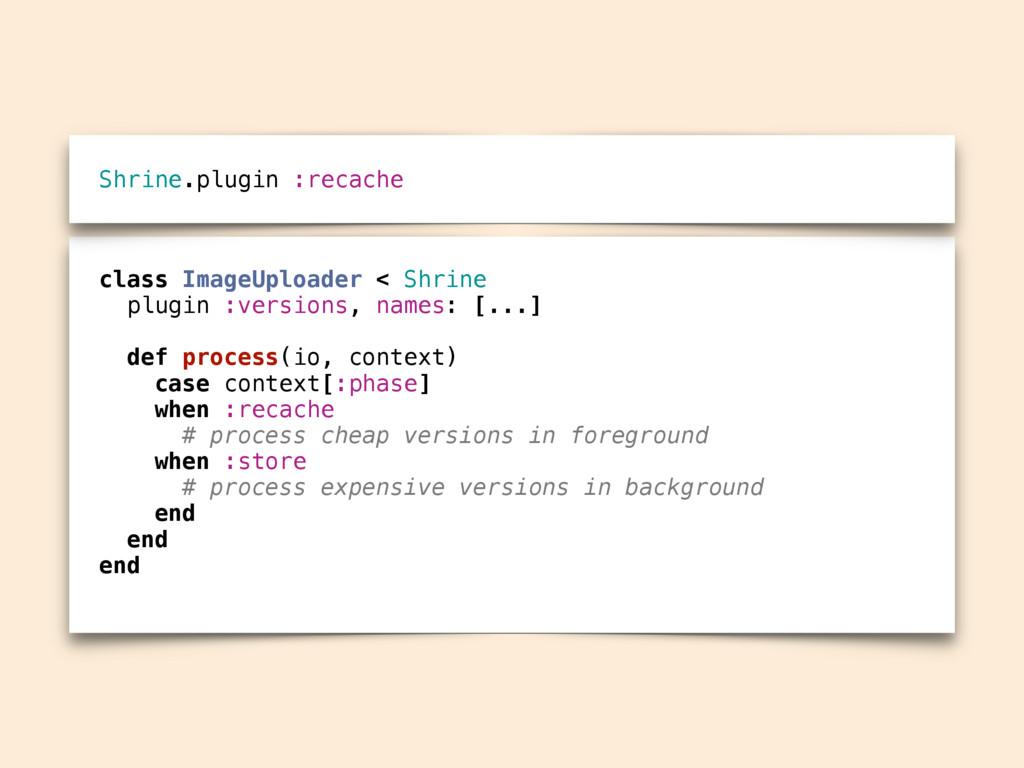 class ImageUploader < Shrine plugin :versions, ...