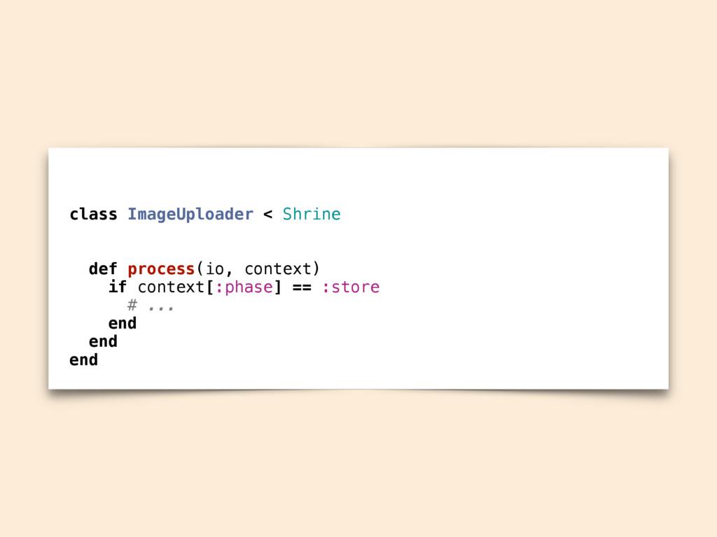 class ImageUploader < Shrine def process(io, co...
