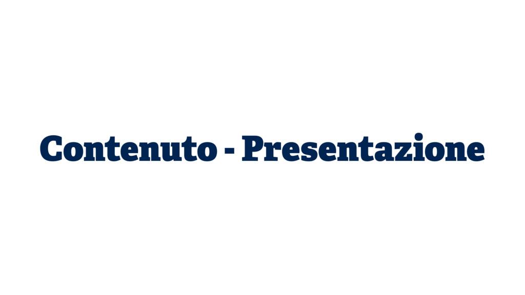 Contenuto - Presentazione