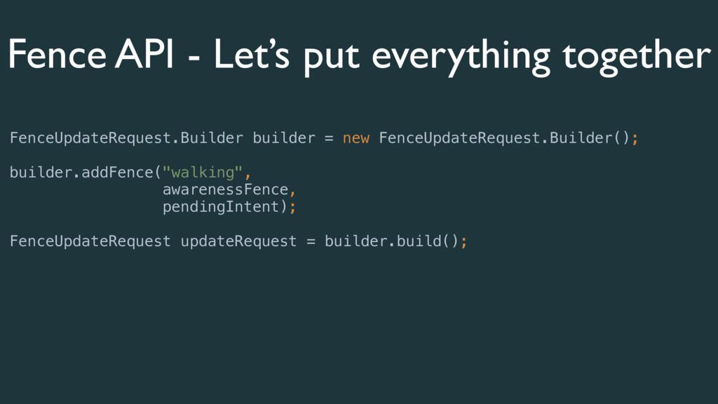Fence API - Let's put everything together Fence...