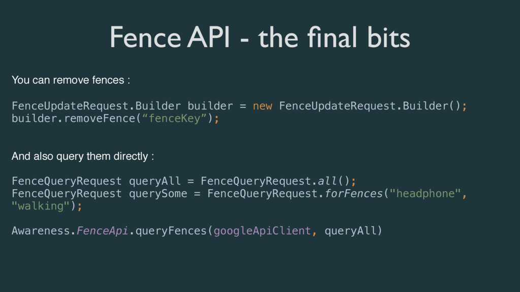 Fence API - the final bits You can remove fences...