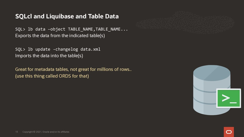 SQLcl and Liquibase and Table Data Copyright © ...