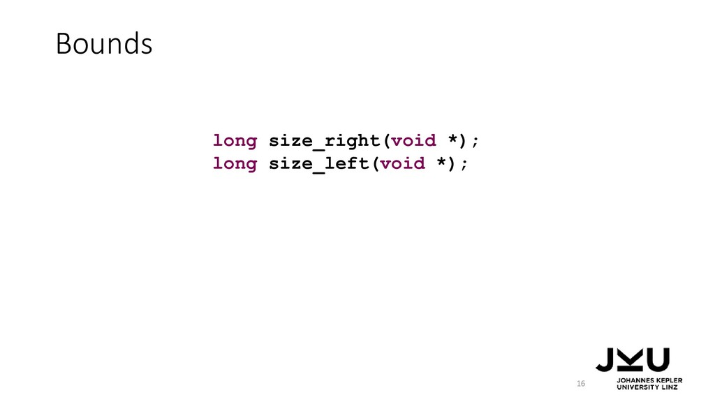 Bounds 16 long size_right(void *); long size_le...