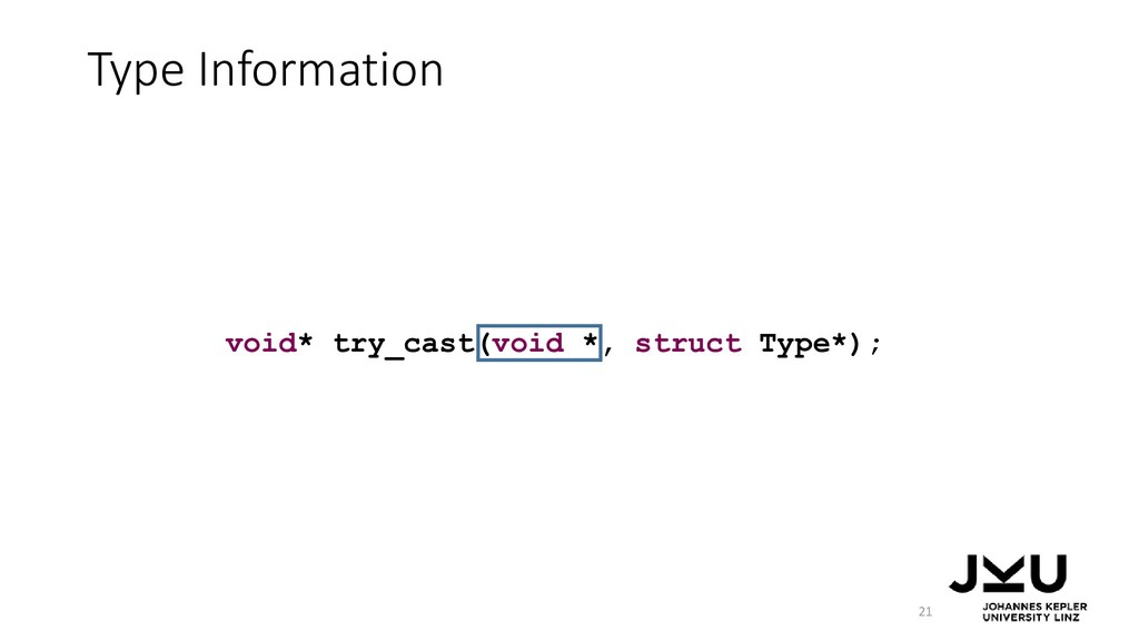 Type Information 21 void* try_cast(void *, stru...