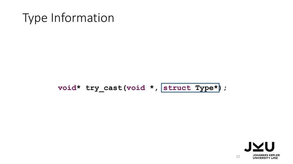 Type Information 22 void* try_cast(void *, stru...