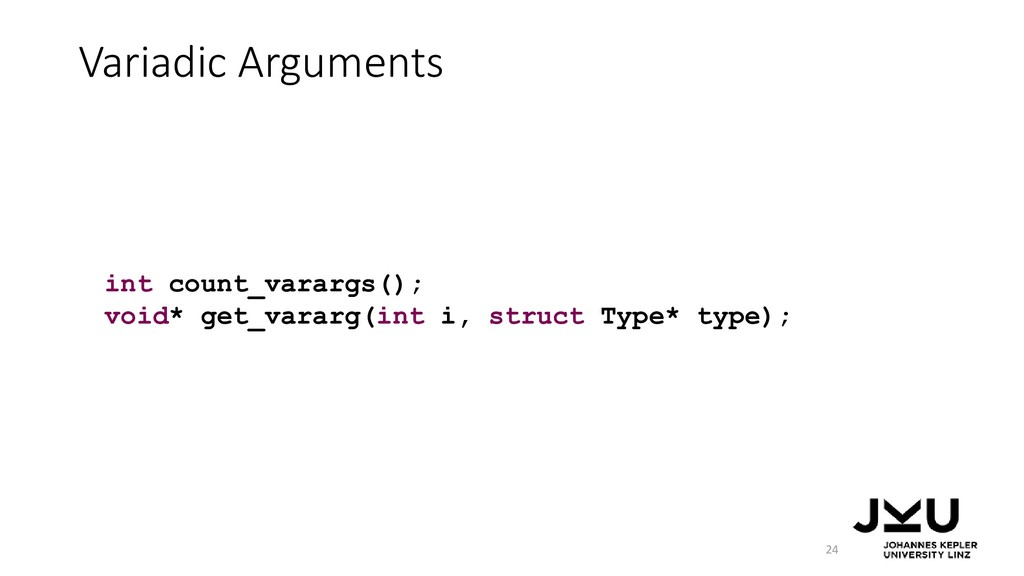 Variadic Arguments 24 int count_varargs(); void...