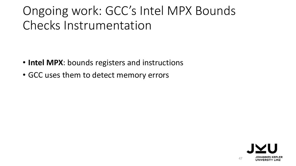 Ongoing work: GCC's Intel MPX Bounds Checks Ins...