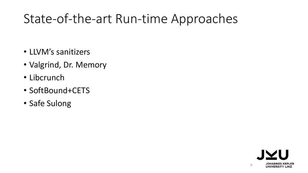 State-of-the-art Run-time Approaches • LLVM's s...