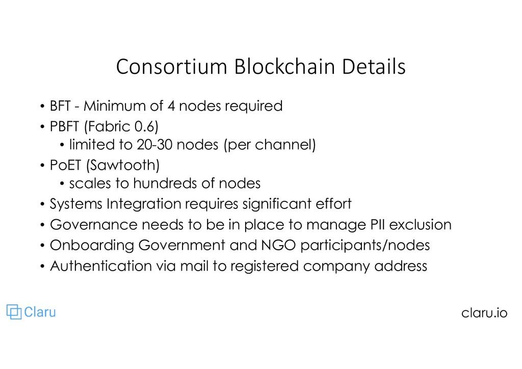 Consortium Blockchain Details • BFT - Minimum o...