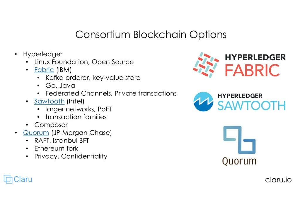 Consortium Blockchain Options • Hyperledger • L...
