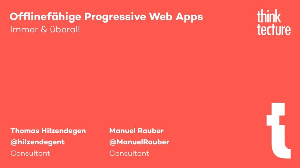 Offlinefähige Progressive Web Apps Immer & übera...