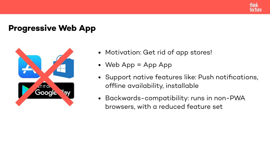 • Motivation: Get rid of app stores! • Web App ...