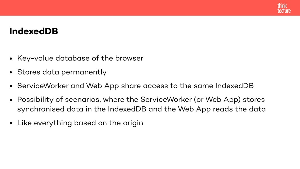 • Key-value database of the browser • Stores da...