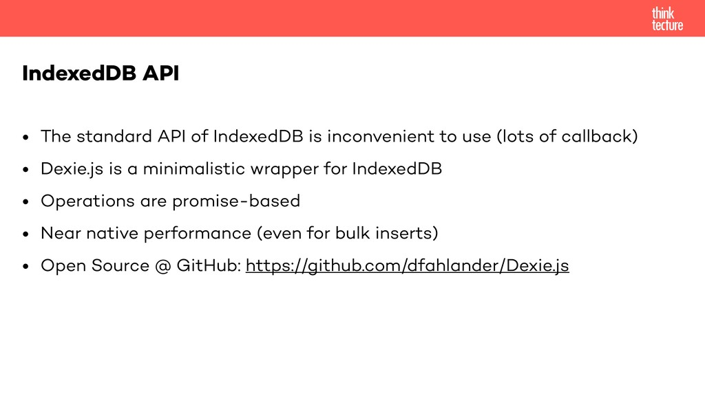 • The standard API of IndexedDB is inconvenient...