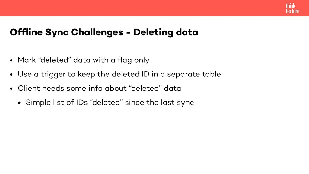 "• Mark ""deleted"" data with a flag only • Use a t..."