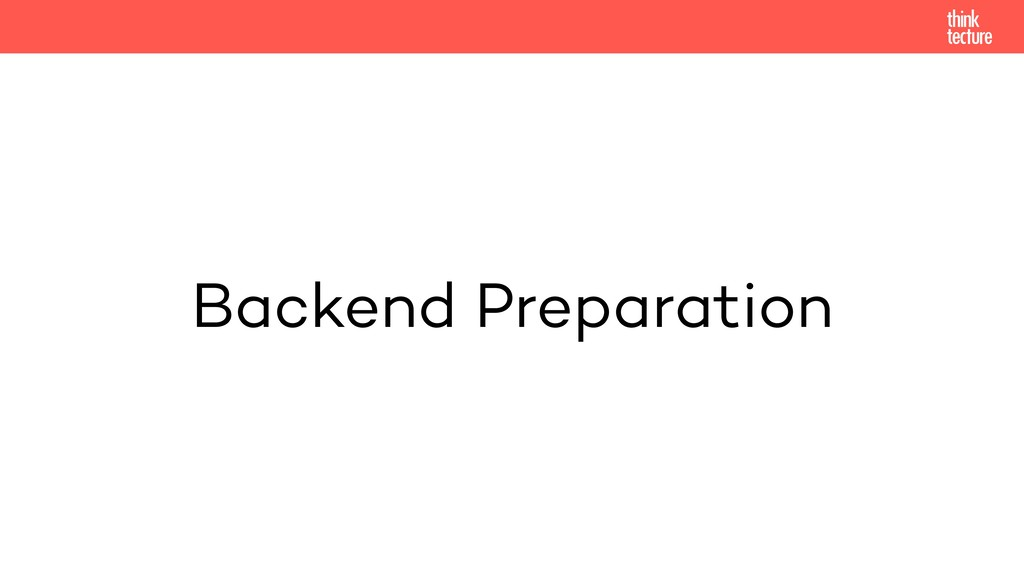 Backend Preparation