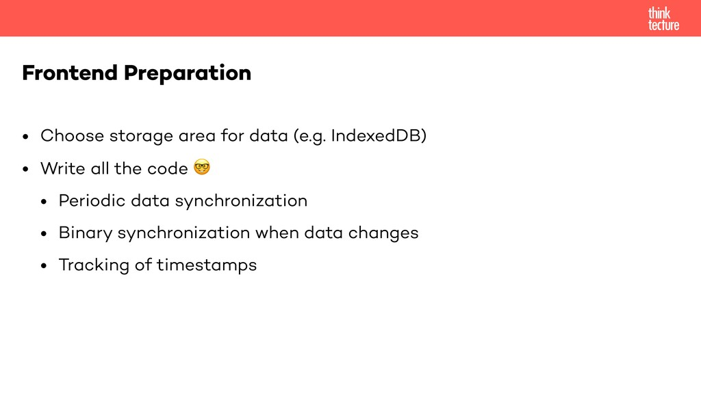 • Choose storage area for data (e.g. IndexedDB)...