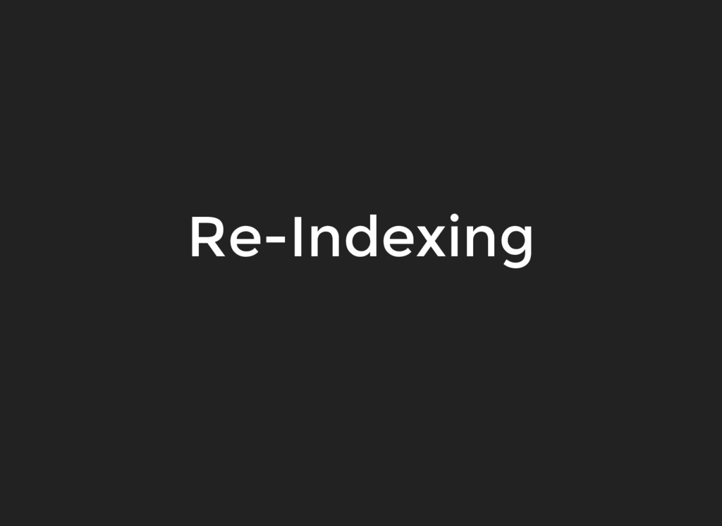 Re-Indexing