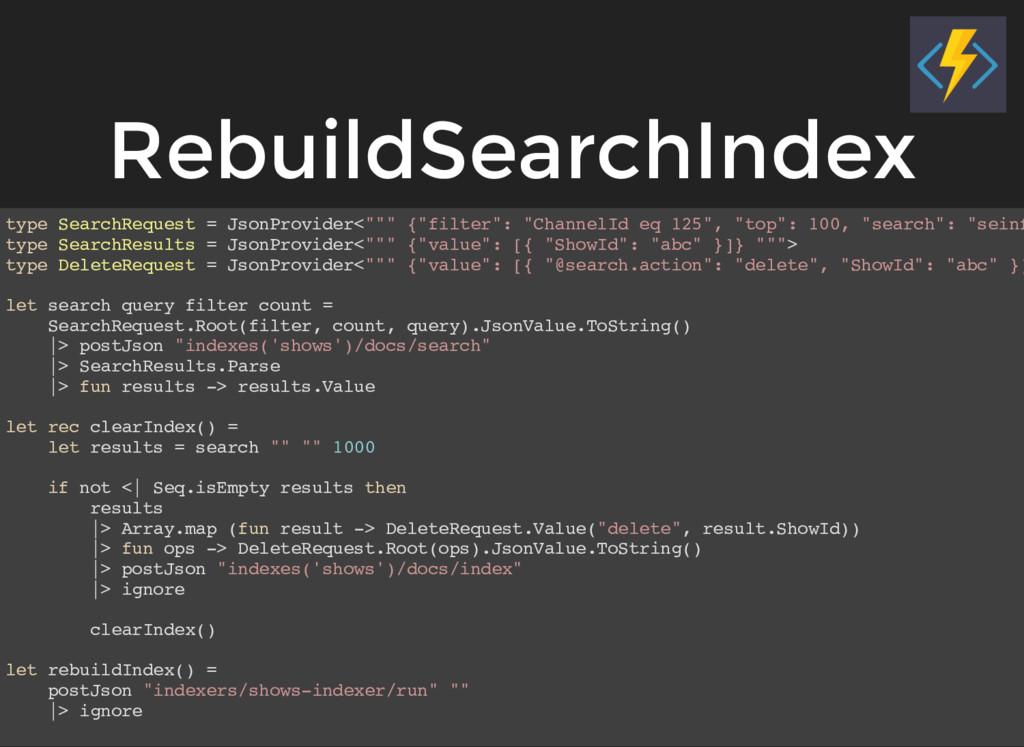 RebuildSearchIndex type SearchRequest = JsonPro...