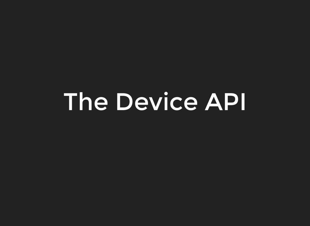 The Device API