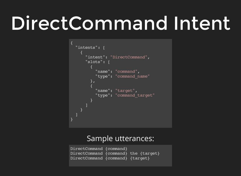 "DirectCommand Intent { ""intents"": [ { ""intent"":..."