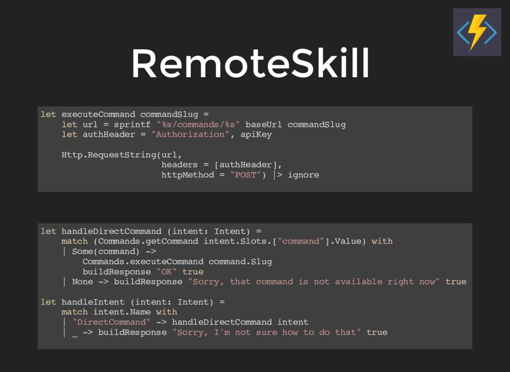 RemoteSkill let executeCommand commandSlug = le...