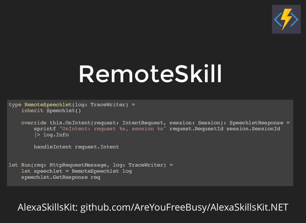 RemoteSkill type RemoteSpeechlet(log: TraceWrit...