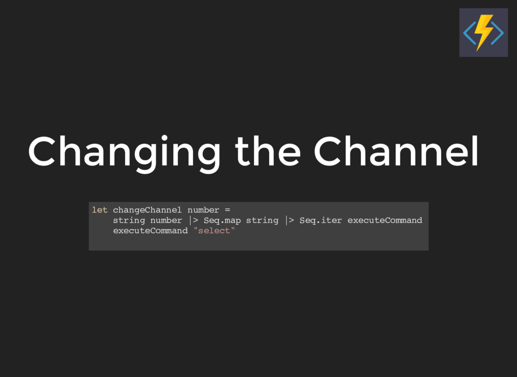 Changing the Channel let changeChannel number =...
