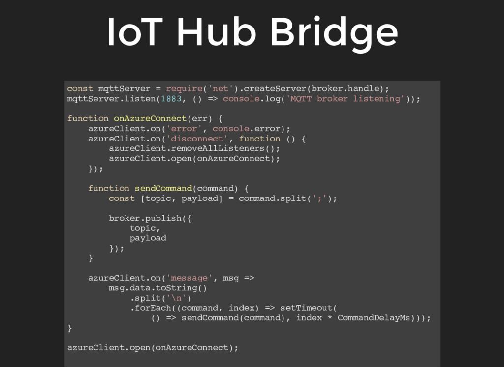 IoT Hub Bridge const mqttServer = require('net'...