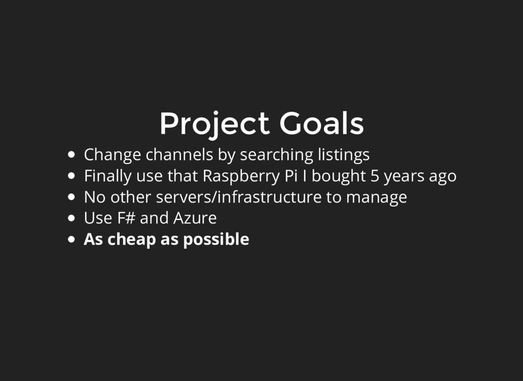 Project Goals Change channels by searching list...