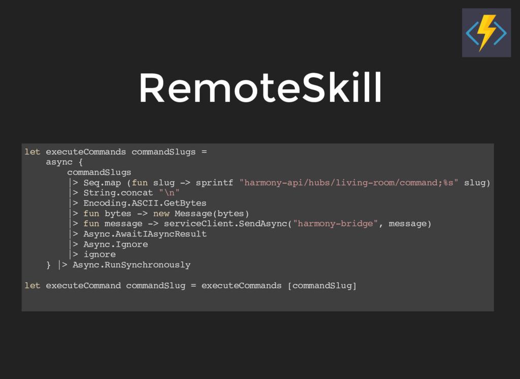 RemoteSkill let executeCommands commandSlugs = ...