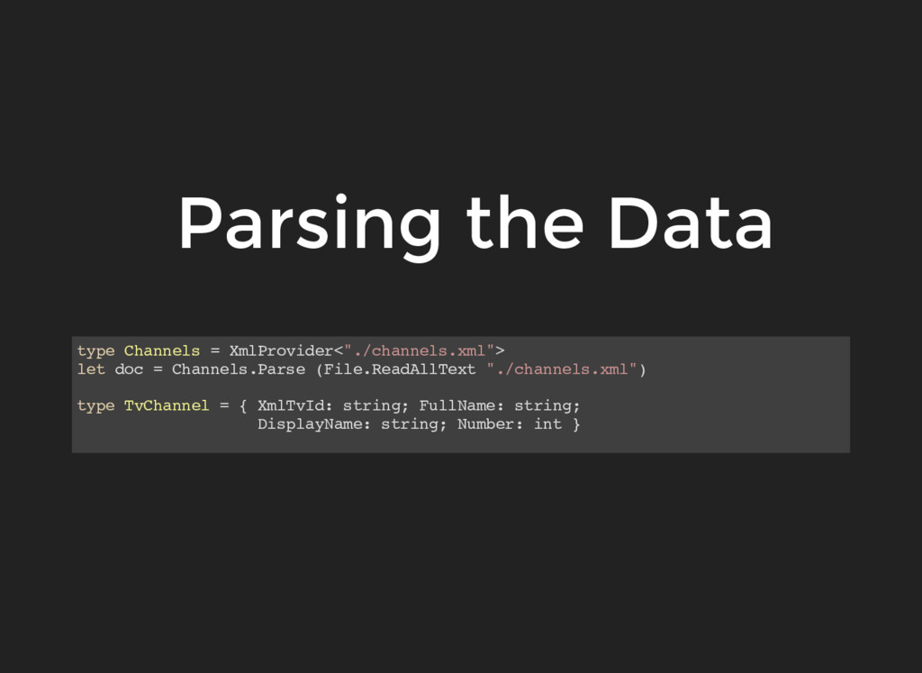"""Parsing the Data type Channels = XmlProvider<""""...."""