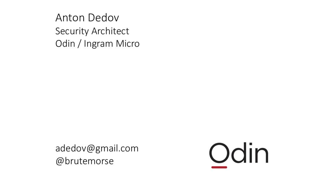 Anton Dedov Security Architect Odin / Ingram Mi...