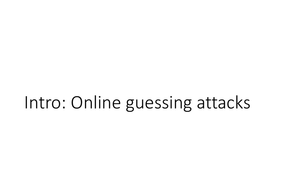 Intro: Online guessing attacks