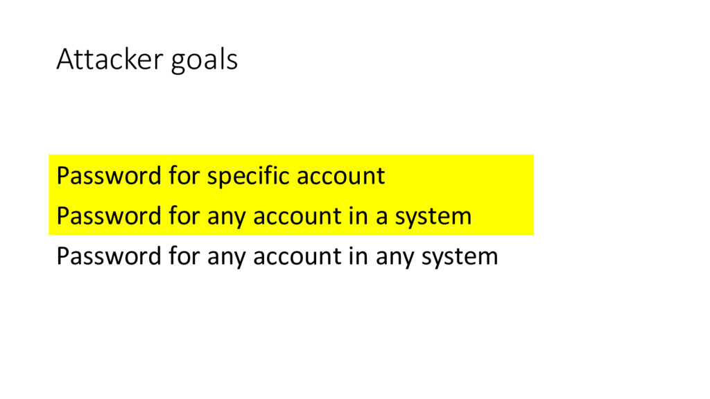 Attacker goals Password for specific account Pa...