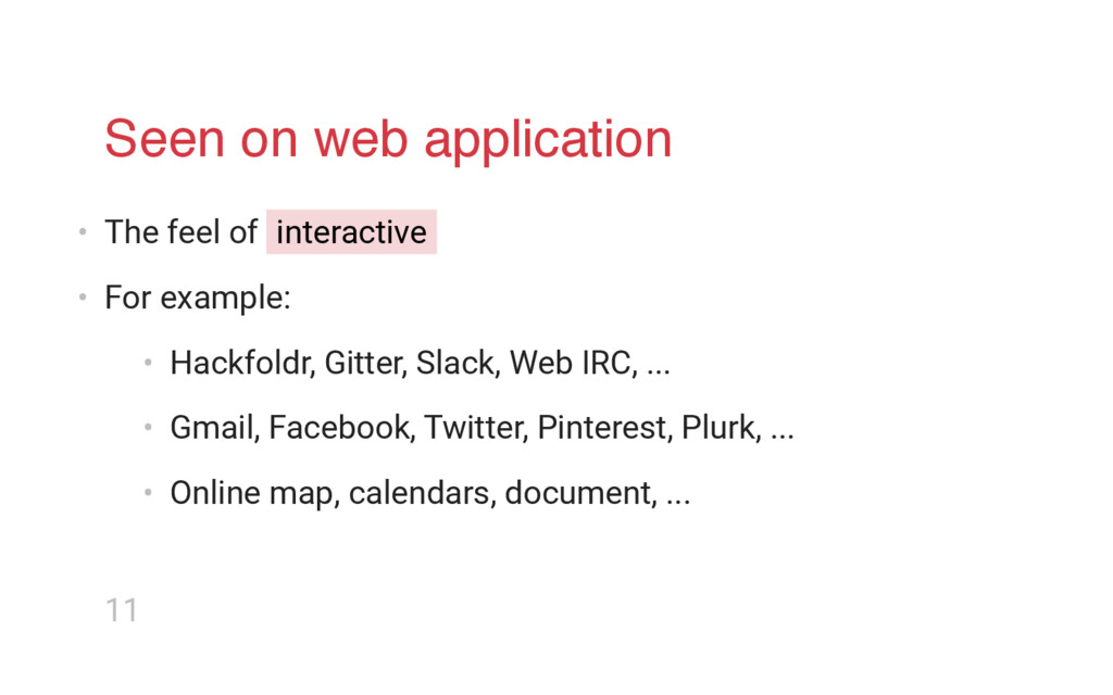 Seen on web application • The feel of interacti...